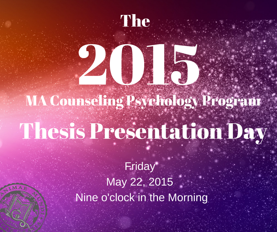 2015 MA Counseling Psychology Thesis Presentation Day Flyer